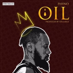 Phyno - Oil (Prod. By Soularge)